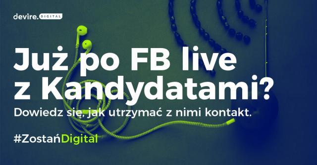 Jak pozostać w kontakcie z Kandydatami po FB live?